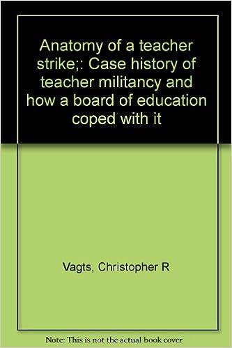 Anatomy Of A Teacher Strike Case History Of Teacher Militancy And