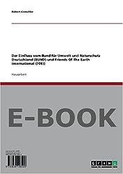 Der Einfluss vom Bund für Umwelt und Naturschutz Deutschland (BUND) und Friends Of The Earth International (FOEI)
