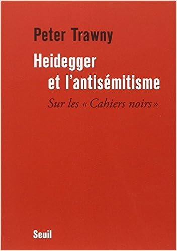 Ibook téléchargements gratuits Heidegger et l'antisémitisme : Sur les Cahiers noirs PDF FB2 202118255X by Peter Trawny