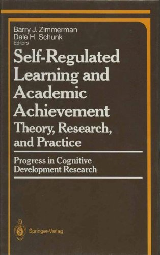Self-Regulated Learning and Academic Achievement: Theory, Research, and Practice (Springer Series in Cognitive Developme