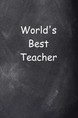 World's Best Teacher Journal Chalkboard Design: (Notebook, Diary, Blank Book) (Teacher Inspiration Journals Notebooks Diaries)