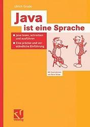Java ist eine Sprache: Java lesen, schreiben und ausführen - Eine präzise und verständliche Einführung (German Edition)