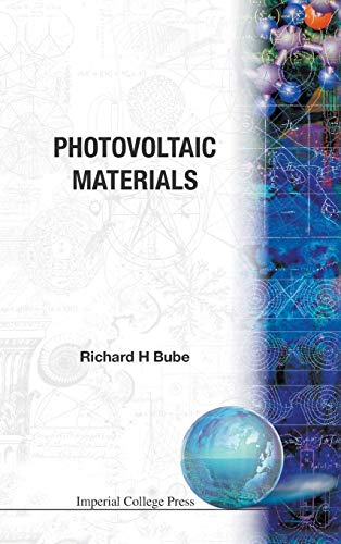 PHOTOVOLTAIC MATERIALS (Series on Properties of Semiconductor Materials)