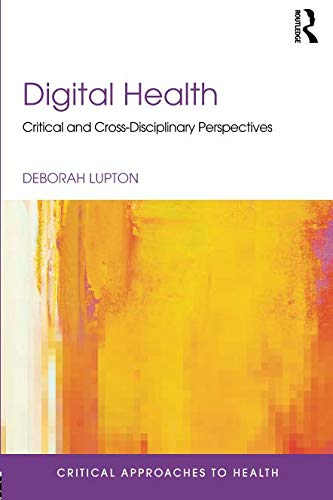 Digital Health (Critical Approaches to Health)