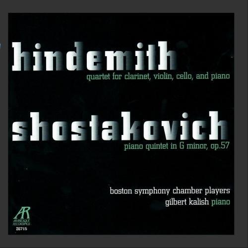Hindemith: Quartet for Clarinet, Violin, Cello and Piano / Shostakovich: Piano Quintet in G Minor