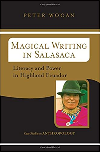 Magical Writing In Salasaca: Literacy And Power In Highland Ecuador (Case Studies in Anthropology)