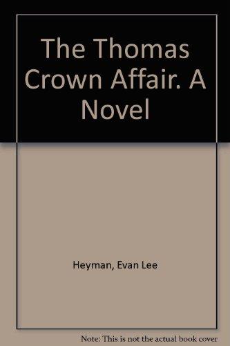 The Thomas Crown Affair. A Novel