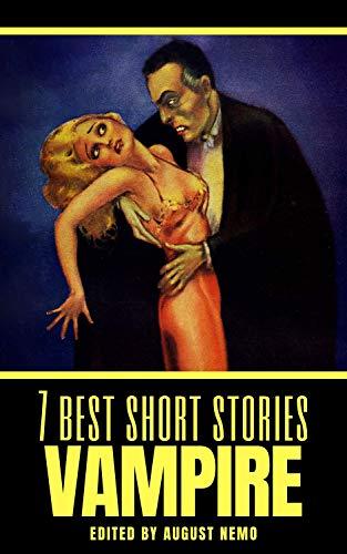 7 best short stories: Vampire (7 best short stories - specials Book 34)