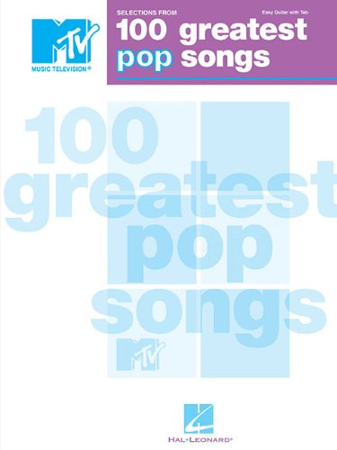 Selections from MTV's 100 Greatest Pop Songs (Easy Guitar With Tab)