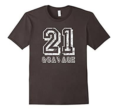 21 and Savage Shirt Funny 21st Birthday T-Shirt Bday Tees