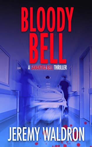 Bloody Bell (A Samantha Bell Crime Thriller Book 3)