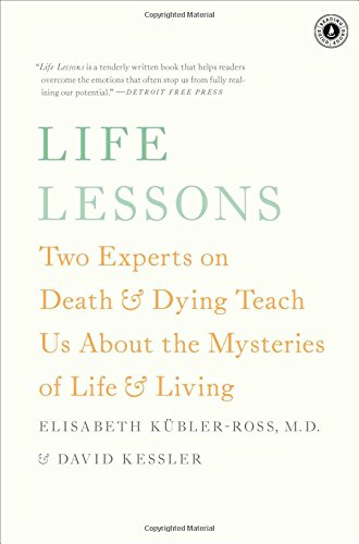Life Lessons: Two Experts on Death and Dying Teach Us About the Mysteries of Life and Living by Scribner Book Company