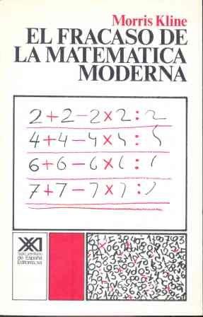 Descargar Libro El Fracaso De La Matemática Moderna: ¿por Qué Juanito No Sabe Sumar? Morris Kline