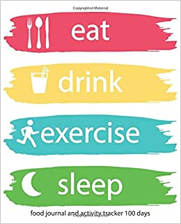 food journal and activity tracker 100 days eat drink exercise sleep