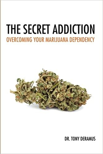 The Secret Addiction: Overcoming Your Marijuana Dependency: Amazon.es: Dr. Tony DeRamus: Libros en idiomas extranjeros