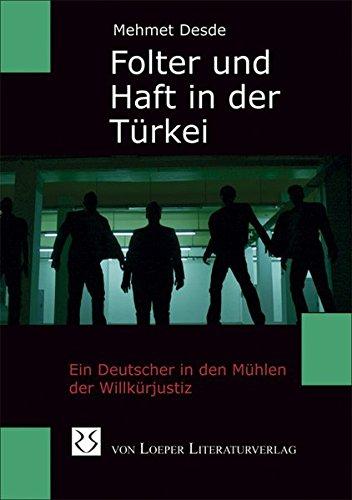 Folter und Haft in der Türkei: Ein Deutscher in den Mühlen der Willkürjustiz