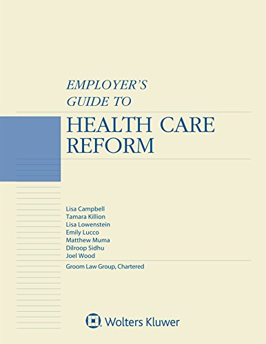 Employer's Guide to Health Care Reform, 2018 Edition