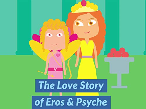 The Love Story of Eros and Psyche