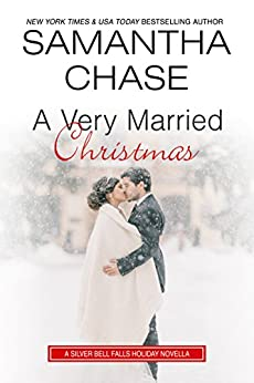 A Very Married Christmas: A Silver Bell Falls Holiday Novella by [Chase, Samantha]