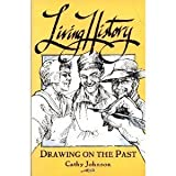 Living History: Drawing on the Past