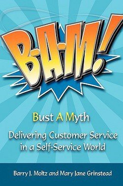 Bam! : Delivering Customer Service in a Self-Service World (Paperback)--by Mary Jane Grinstead [2009 Edition]