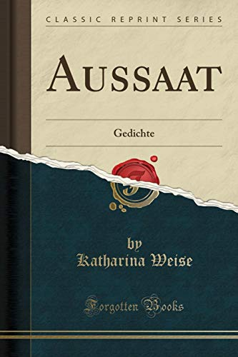 Aussaat: Gedichte (Classic Reprint) (German Edition) (Merry Christmas And Happy New Year In German)