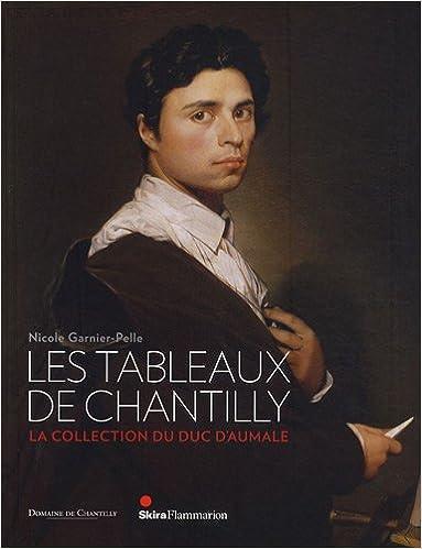 En ligne téléchargement gratuit Les tableaux de Chantilly : La collection du duc d'Aumale pdf, epub ebook