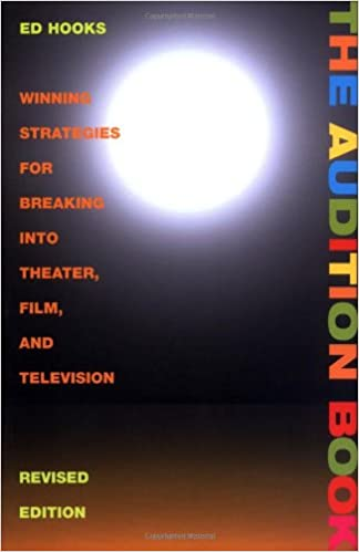 Ed Hooks - The Audition Book: Winning Strategies For Breaking Into Theater, Film And Television