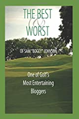 """The Best & Worst Of Sam """"Bogey"""" Johnson: One of Golf's Most Entertaining Bloggers Paperback"""