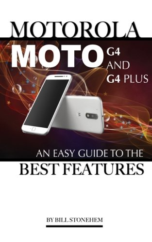 Price comparison product image Motorola Moto G4 and G4 Plus: An Easy Guide to the Best Features