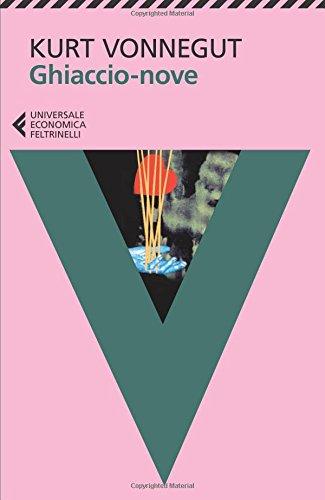Ghiaccio-nove Copertina flessibile – 1 nov 2013 Kurt Vonnegut D. Vezzoli Feltrinelli 8807883686