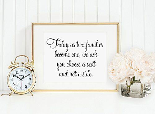 Today As Two Families Become One, Choose a Seat Not a Side Sign, Wedding Seating Sign, Open Seating Signage, Open Seating Signs, 8x10 Print Sign (UNFRAMED)