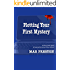 Plotting Your First Mystery: A practical guide to plotting your first mystery and all its twists and turns