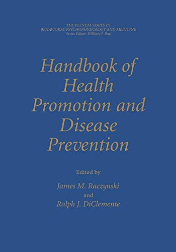 Handbook of Health Promotion and Disease Prevention (The Springer Series in Behavioral Psychophysiology and Medicine)
