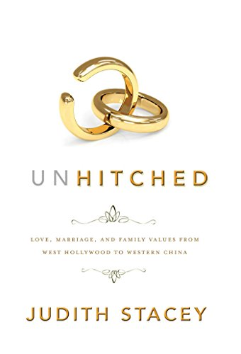 Unhitched love marriage and family values from west hollywood to unhitched love marriage and family values from west hollywood to western china fandeluxe