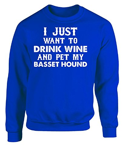 URBANTURB I Just Want to Drink Wine and Pet My Basset Hound - Adult Sweatshirt 5XL Royal ()