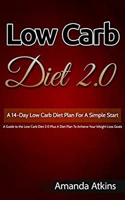 Atkins Diet (Low Carb Diet): A 14-Day Atkins Diet Plan For A Simple Start