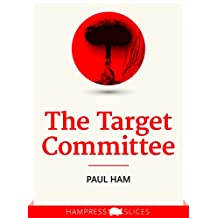 The Target Committee (Kindle Single)
