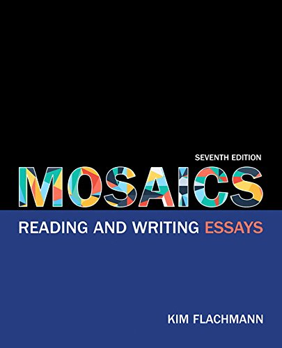 Mosaics: Reading and Writing Essays (7th Edition)
