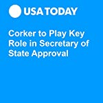 Corker to Play Key Role in Secretary of State Approval | Michael Collins