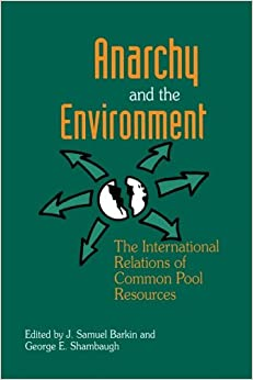 Book Anarchy and the Environment: The International Relations of Common Pool Resources