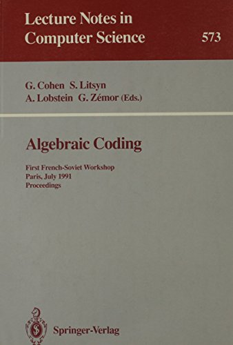 Algebraic Coding: First French-Soviet Workshop : Paris, July 22-24, 1991 : Proceedings (Lecture Notes in Computer Science) by Springer Verlag