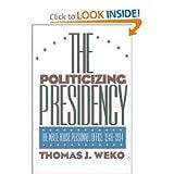 The Politicizing Presidency 9780700606955