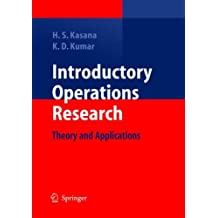Introductory Operations Research: Theory and Applications