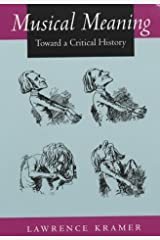 Musical Meaning: Toward a Critical History by Lawrence Kramer (2001-11-22) Paperback