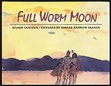 Full Worm Moon, Margo Lemieux, 0688121055