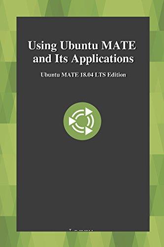 [EBOOK] Using Ubuntu MATE and Its Applications: Ubuntu MATE 18.04 LTS Edition<br />[D.O.C]