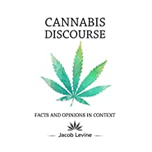 Cannabis Discourse: Facts and Opinions in Context
