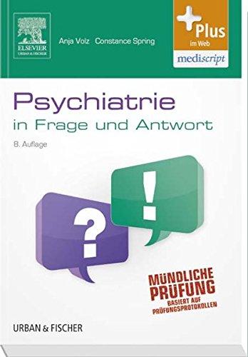 Psychiatrie in Frage und Antwort: Fragen und Fallgeschichten - mit Zugang zum Elsevier-Portal