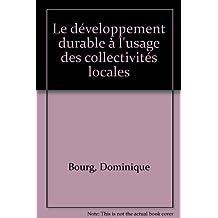 Développement durable à l'usage des collectivités locales 200 [nouvelle édition]